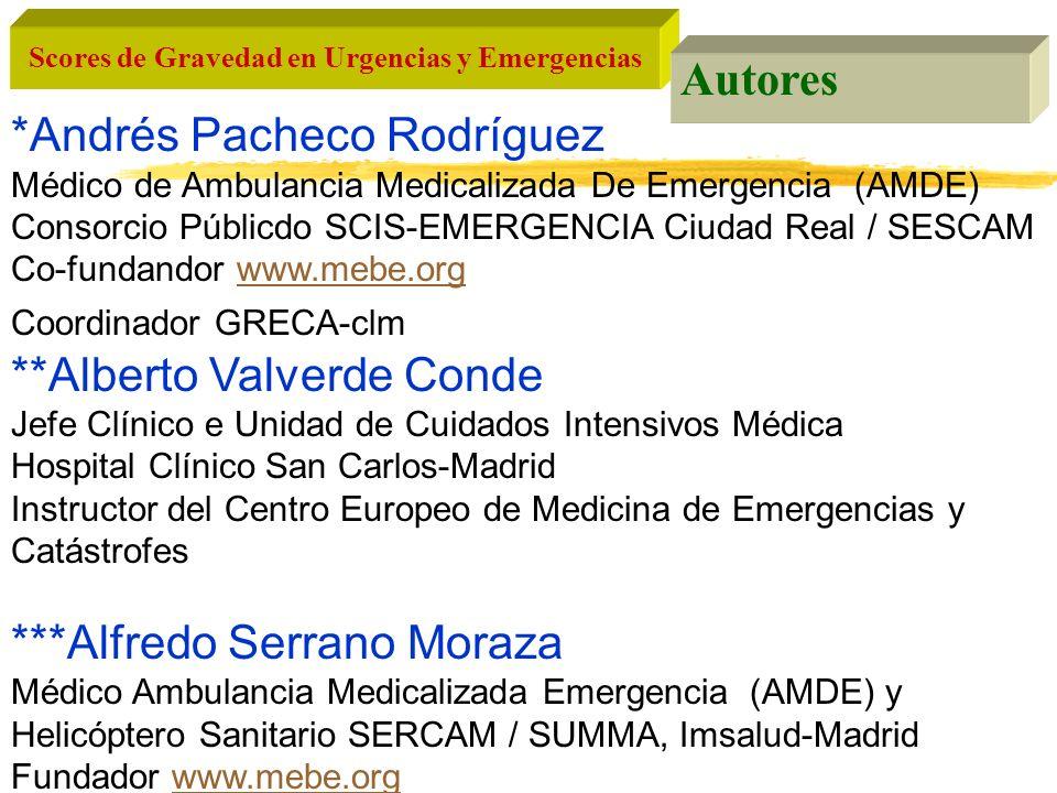 Scores de Gravedad en Urgencias y Emergencias Autores *Andrés Pacheco Rodríguez Médico de Ambulancia Medicalizada De Emergencia (AMDE) Consorcio Públi