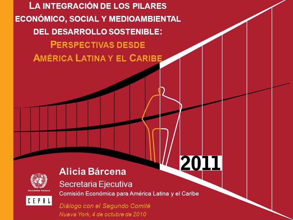Alicia Bárcena Secretaria Ejecutiva Comisión Económica para América Latina y el Caribe Diálogo con el Segundo Comité Nueva York, 4 de octubre de 2010