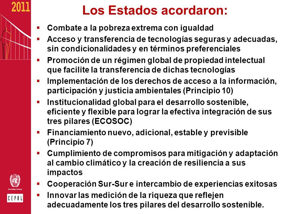 Los Estados acordaron: Combate a la pobreza extrema con igualdad Acceso y transferencia de tecnologías seguras y adecuadas, sin condicionalidades y en