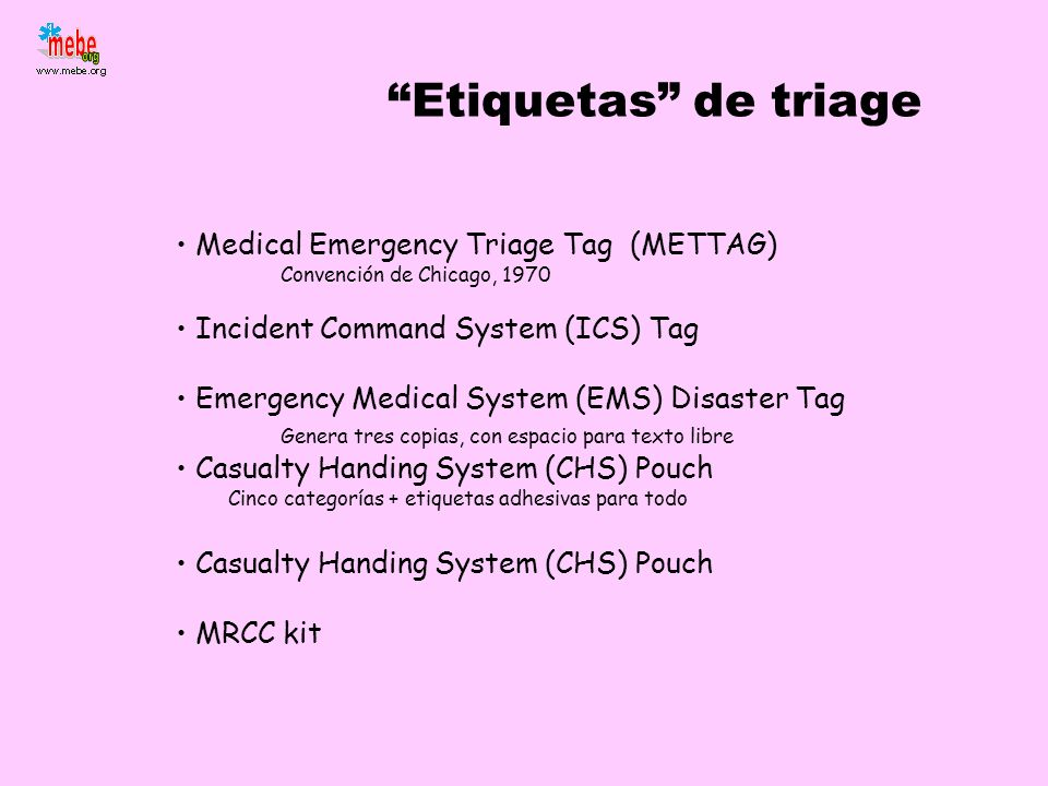 Etiquetas de triage Medical Emergency Triage Tag (METTAG) Convención de Chicago, 1970 Incident Command System (ICS) Tag Emergency Medical System (EMS)