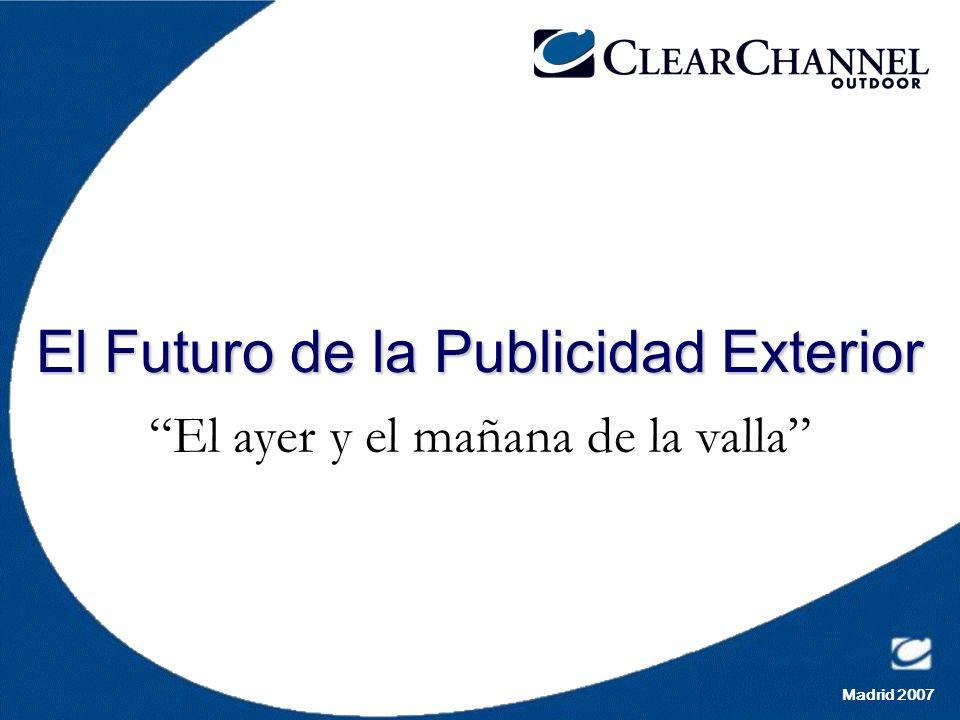 Madrid 2007 El Futuro de la Publicidad Exterior El ayer y el mañana de la valla