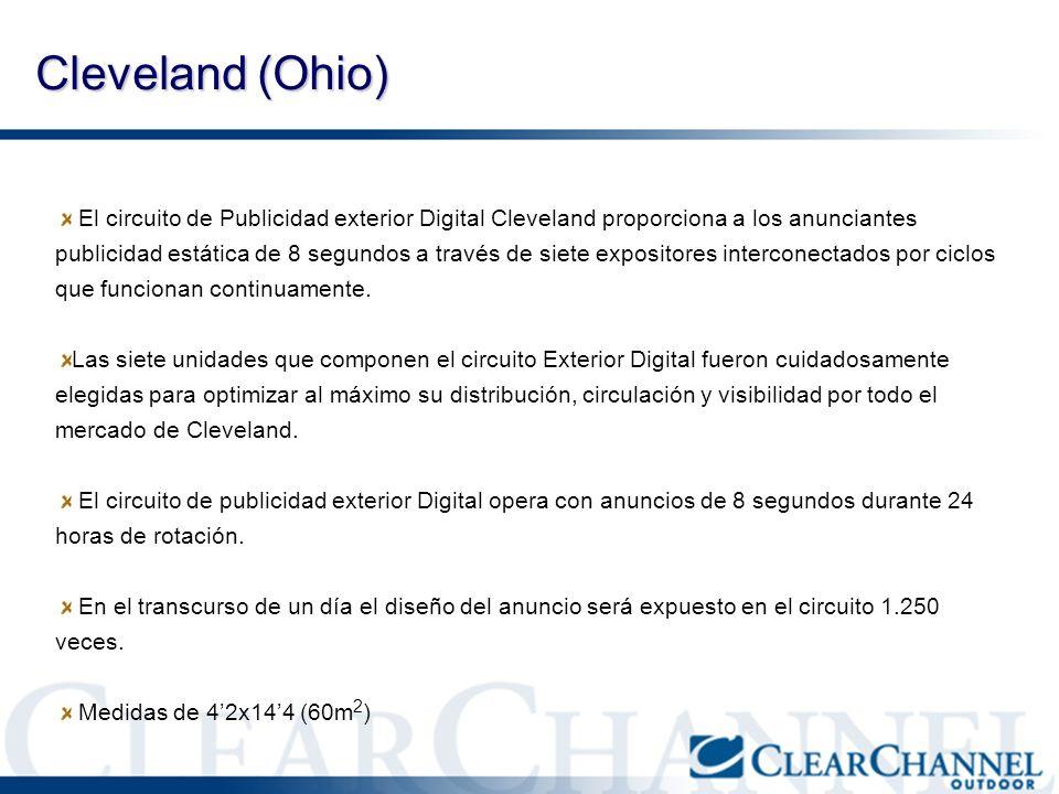 El circuito de Publicidad exterior Digital Cleveland proporciona a los anunciantes publicidad estática de 8 segundos a través de siete expositores int