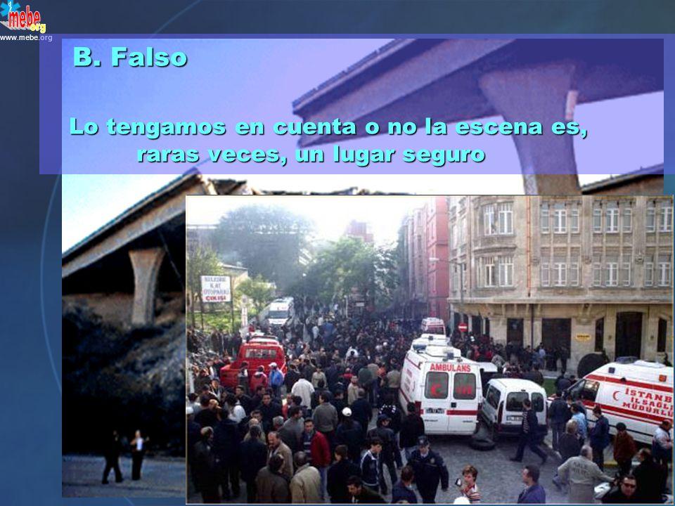 www.mebe.org ¿ Verdadero o falso ? Los SSEE son capaces de controlar los riesgos de la escena A. Verdadero B. Falso P