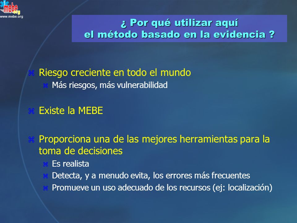 www.mebe.org Lo que sabemos sobre catástrofes e incidentes con múltiples víctimas ¿De dónde proviene? Meta-analysis RCTs Cohort studies Case-control s