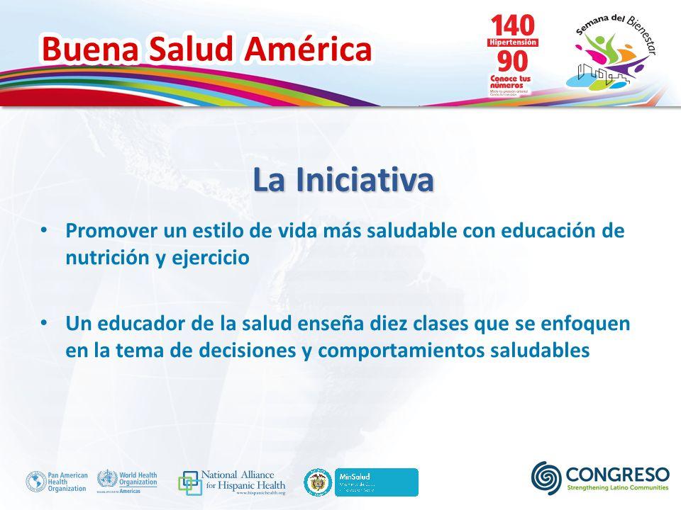 Buena Salud América La Iniciativa Promover un estilo de vida más saludable con educación de nutrición y ejercicio Un educador de la salud enseña diez clases que se enfoquen en la tema de decisiones y comportamientos saludables