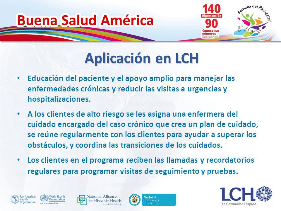 Buena Salud América Aplicación en LCH Educación del paciente y el apoyo amplio para manejar las enfermedades crónicas y reducir las visitas a urgencias y hospitalizaciones.