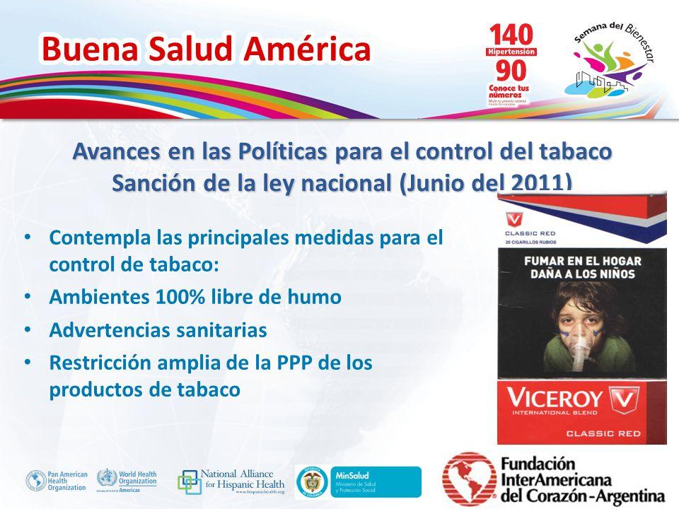 Buena Salud América Inserte su logo Contempla las principales medidas para el control de tabaco: Ambientes 100% libre de humo Advertencias sanitarias