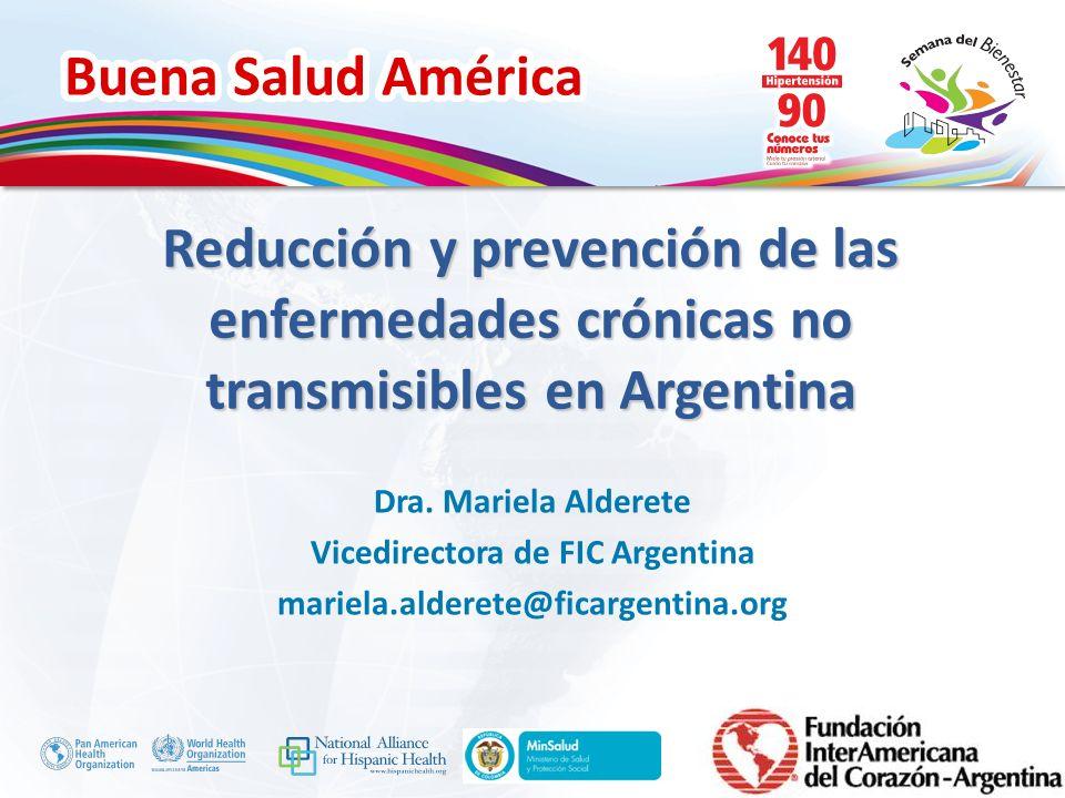 Buena Salud América Inserte su logo Enfermedades crónicas no transmisibles En Argentina 6 de cada 10 muertes son por ENT Tabaquismo - 27.1% (ENFR 2009, MSAL) - 22,1 % (GATS 2012, MSAL) - 21.000 millones de pesos /anuales para atender las enf.