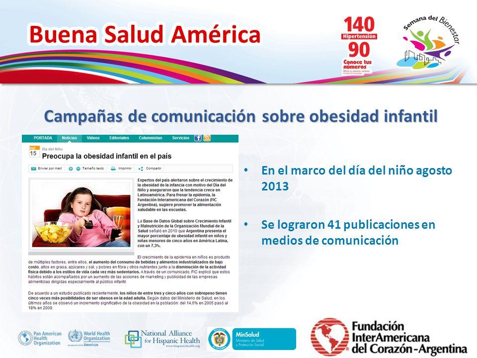 Buena Salud América Inserte su logo En el marco del día del niño agosto 2013 Se lograron 41 publicaciones en medios de comunicación Campañas de comuni