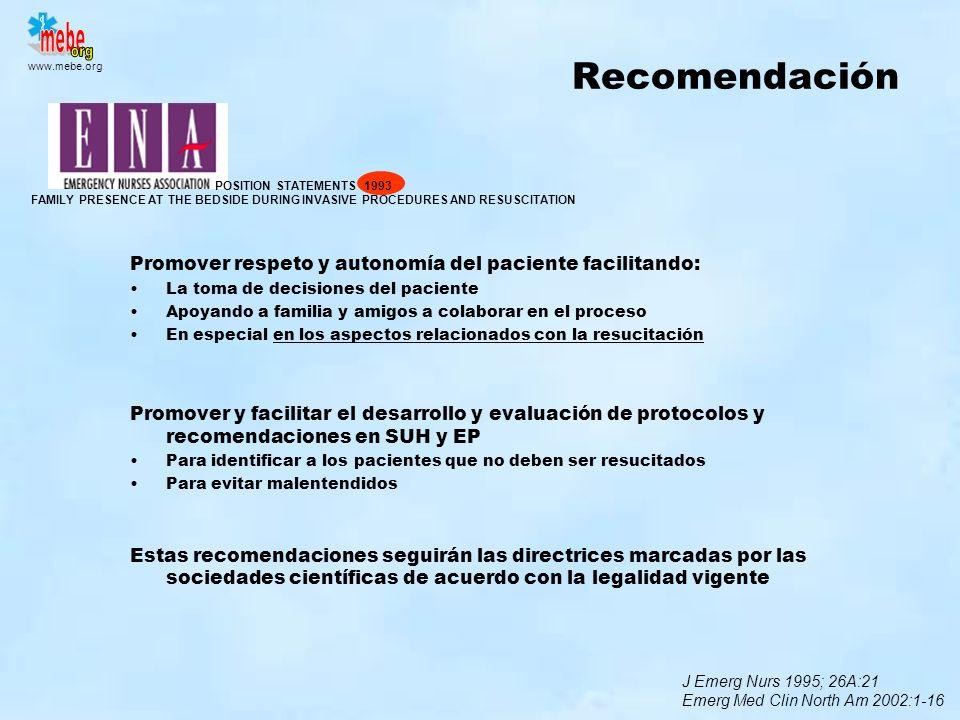 www.mebe.org Recomendación Promover respeto y autonomía del paciente facilitando: La toma de decisiones del paciente Apoyando a familia y amigos a col