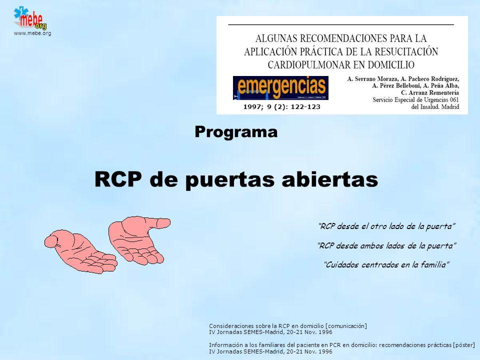 www.mebe.org Consideraciones sobre la RCP en domicilio [comunicación] IV Jornadas SEMES-Madrid, 20-21 Nov. 1996 Información a los familiares del pacie