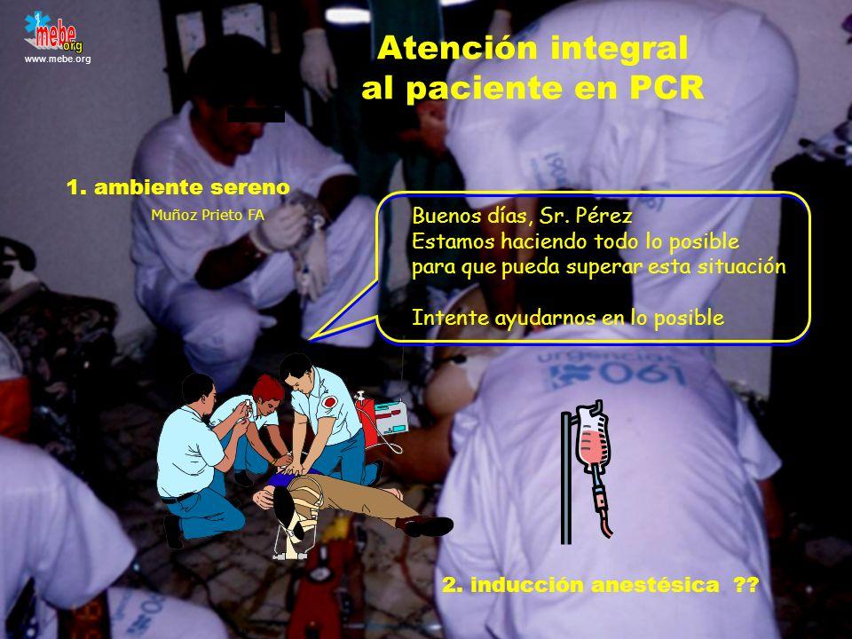 www.mebe.org Atención integral al paciente en PCR Buenos días, Sr. Pérez Estamos haciendo todo lo posible para que pueda superar esta situación Intent