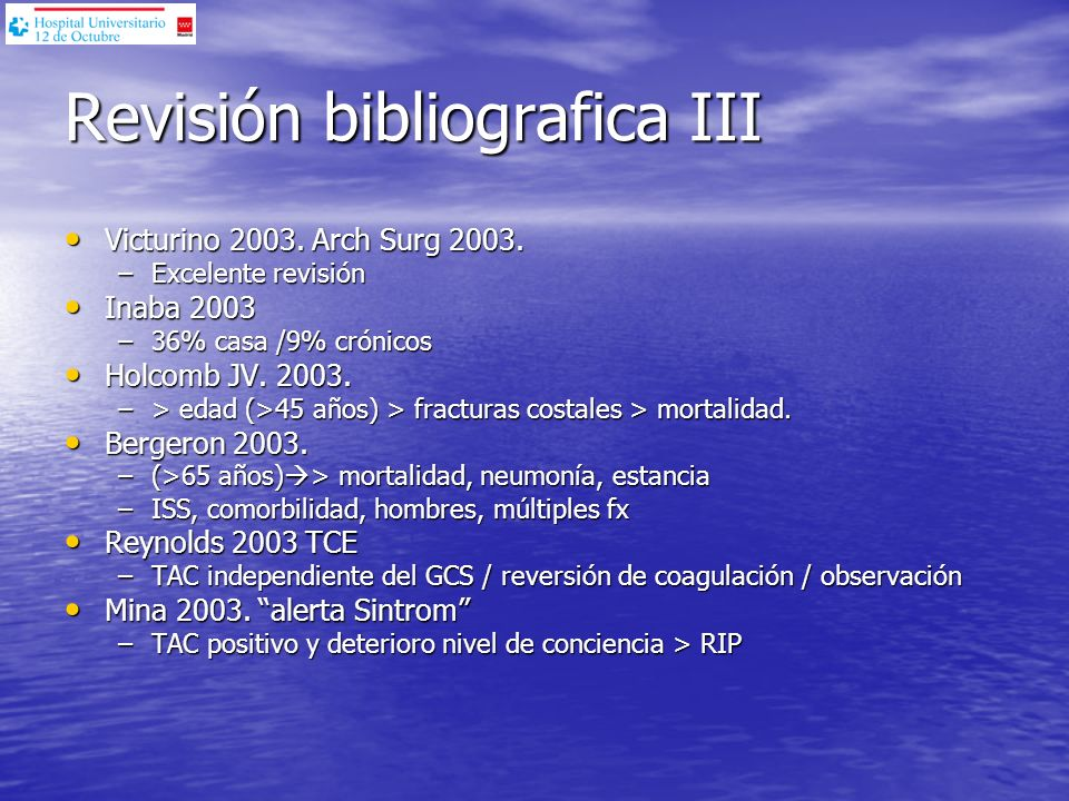 Revisión bibliografica III Victurino 2003. Arch Surg 2003. Victurino 2003. Arch Surg 2003. –Excelente revisión Inaba 2003 Inaba 2003 –36% casa /9% cró