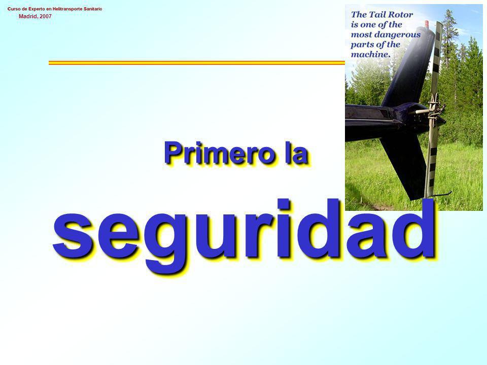 Madrid, 2007Pero… ¿…cuál es la prioridad absoluta en las operaciones con helicóptero? La seguridad P