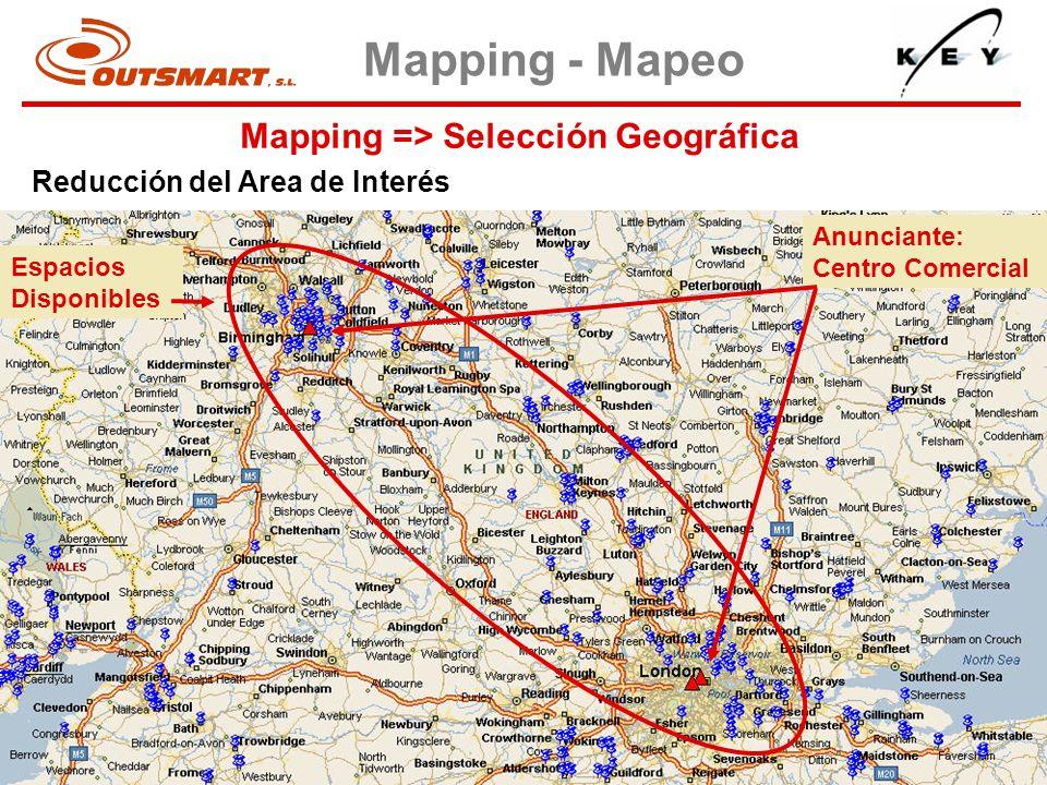 Mapping => Selección Geográfica Mapping - Mapeo Reducción del Area de Interés Espacios Disponibles Anunciante: Centro Comercial