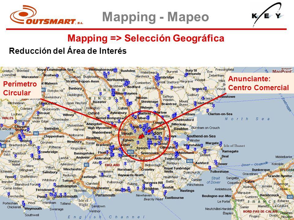 Mapping => Selección Geográfica Mapping - Mapeo Reducción del Área de Interés Perímetro Circular Anunciante: Centro Comercial