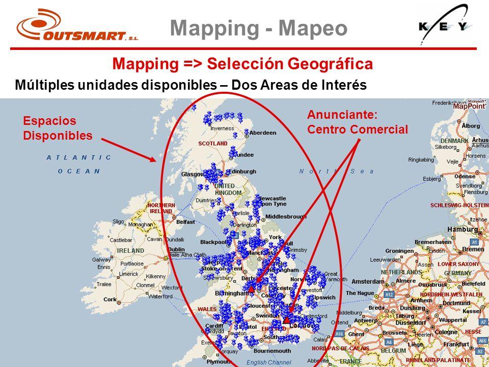 Mapping => Selección Geográfica Mapping - Mapeo Múltiples unidades disponibles – Dos Areas de Interés Espacios Disponibles Anunciante: Centro Comercia
