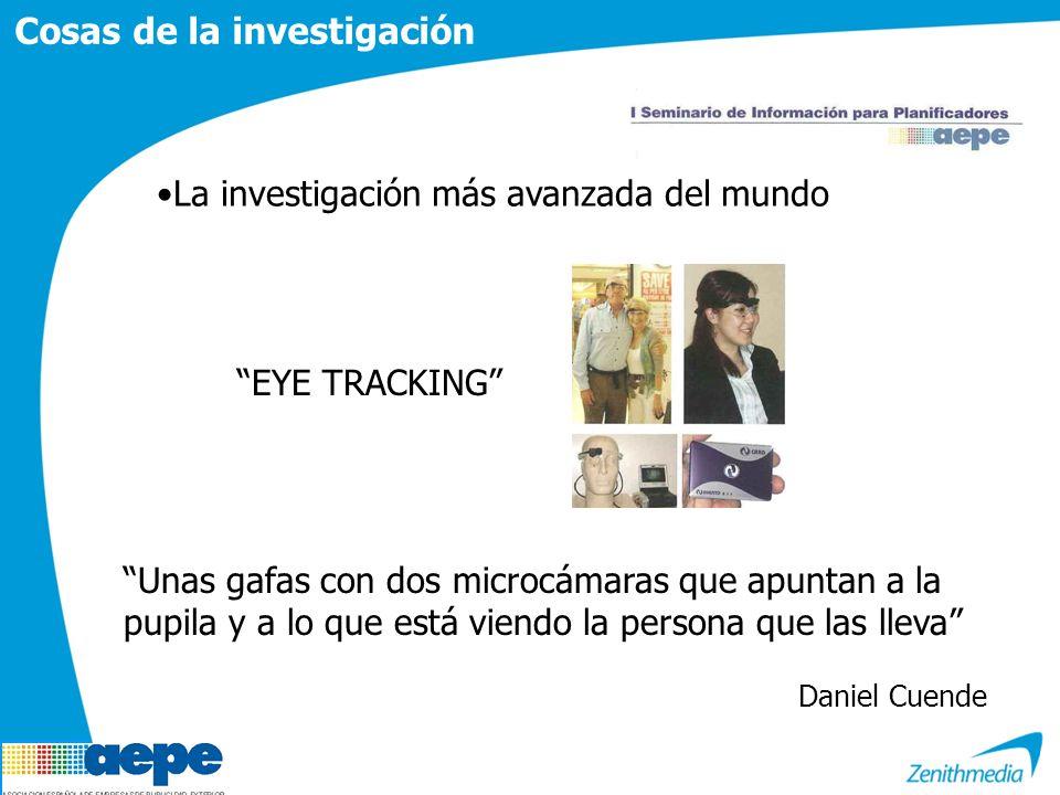 Cosas de la investigación Unas gafas con dos microcámaras que apuntan a la pupila y a lo que está viendo la persona que las lleva Daniel Cuende La investigación más avanzada del mundo EYE TRACKING