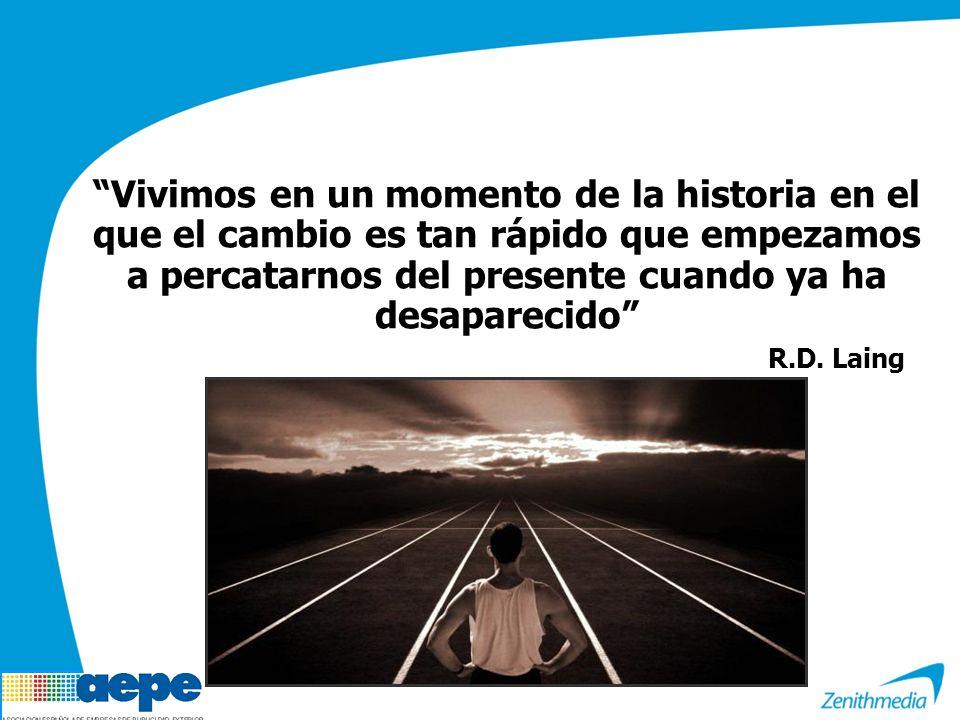 Vivimos en un momento de la historia en el que el cambio es tan rápido que empezamos a percatarnos del presente cuando ya ha desaparecido R.D. Laing