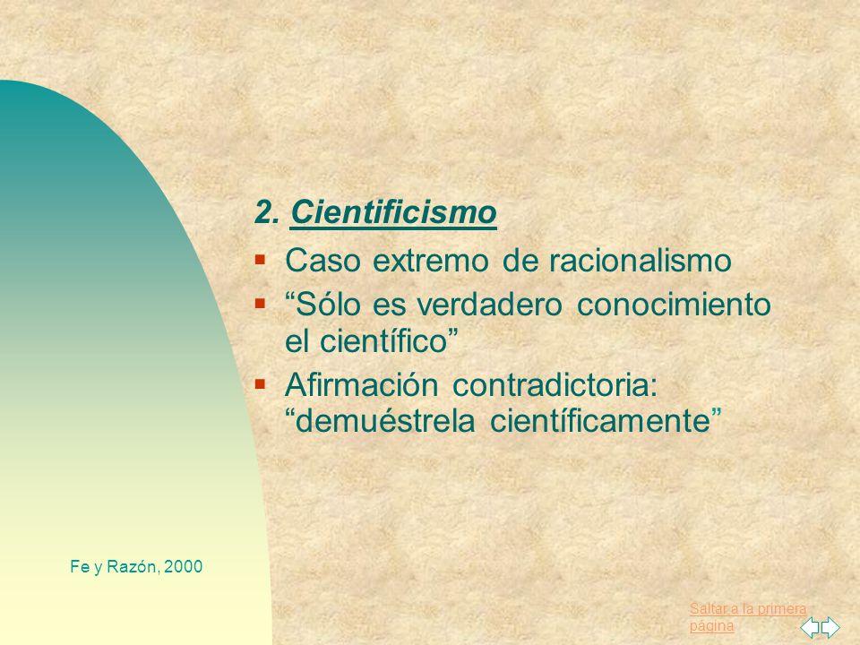 Saltar a la primera página Fe y Razón, 2000 III. Límites de la ciencia 1. El conocimiento científico Valor: Obvio; ha generado progreso; gran desarrol