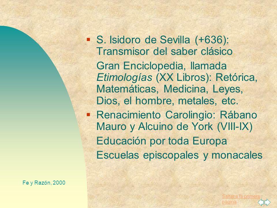 Saltar a la primera página Fe y Razón, 2000 IV. Síntesis histórica 1. Fe y razón en la Edad Media Caída de Roma (476): crisis cultural: el saber en mo