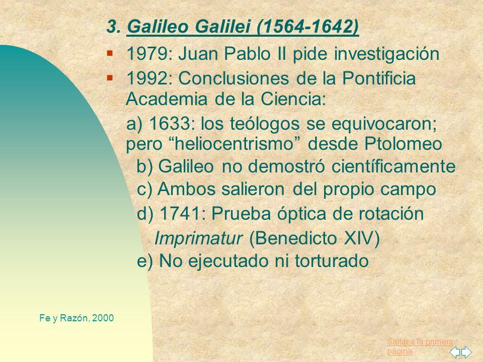 Saltar a la primera página Fe y Razón, 2000 2. La crisis del siglo XVII Cosmología antigua y la hipótesis de Copérnico (1543) Aparente contradicción e