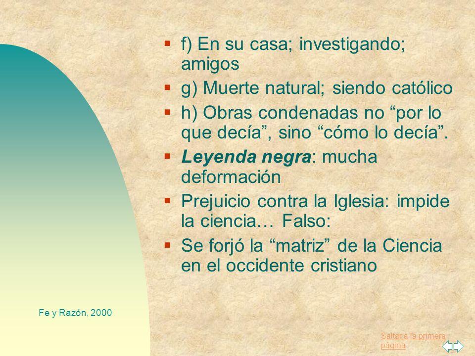 Saltar a la primera página Fe y Razón, 2000 3. Galileo Galilei (1564-1642) 1979: Juan Pablo II pide investigación 1992: Conclusiones de la Pontificia