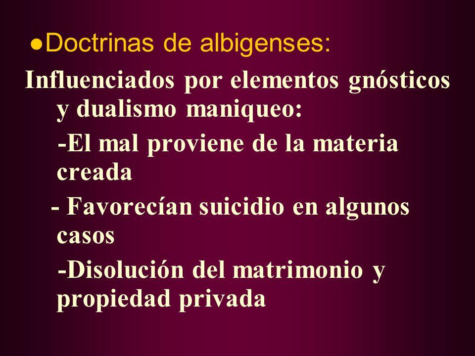 Pero también surgieron:... otros movimientos extremos, anticlericales y antijerárquicos: a) Valdenses: Pedro Valdés: Pobreza extrema / rompen con Igle