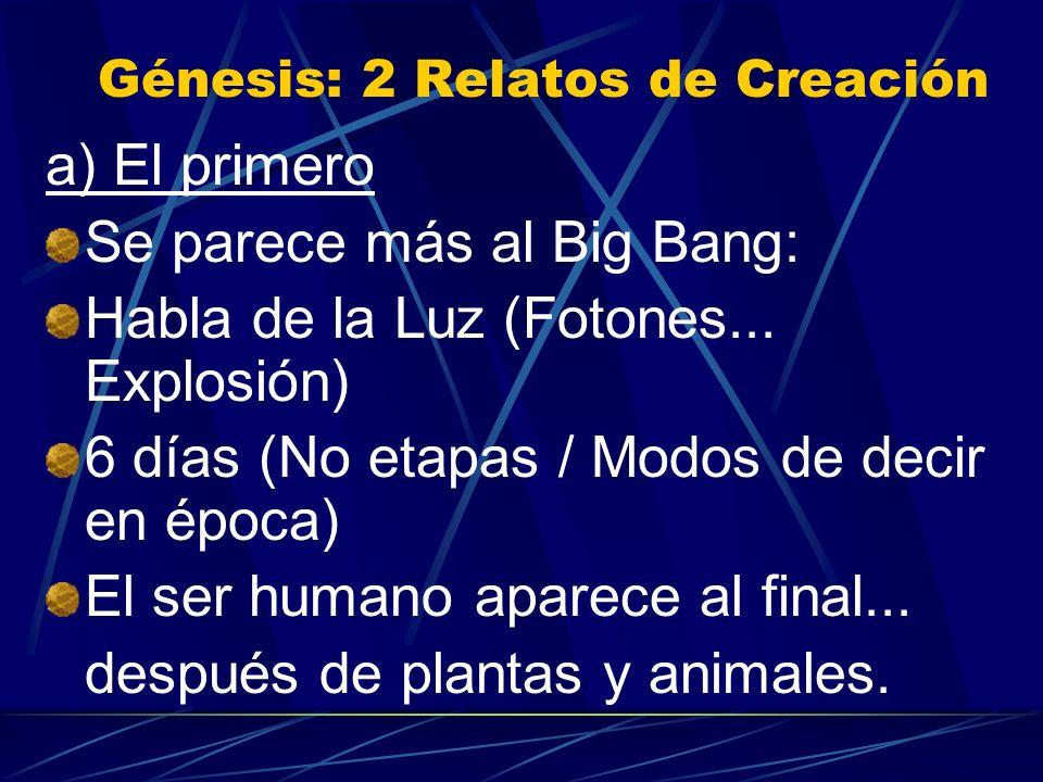 IV. LEER BIEN EL GÉNESIS Para evitar conflicto Ciencia y Fe... 2 Principios: a) Entre Creación y Evolución no hay contradicción (De la Nada / De algo)