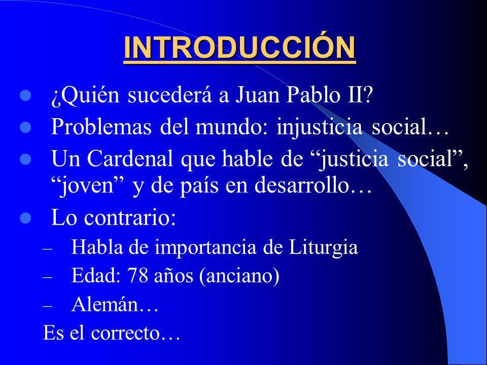 INTRODUCCIÓN ¿Quién sucederá a Juan Pablo II.
