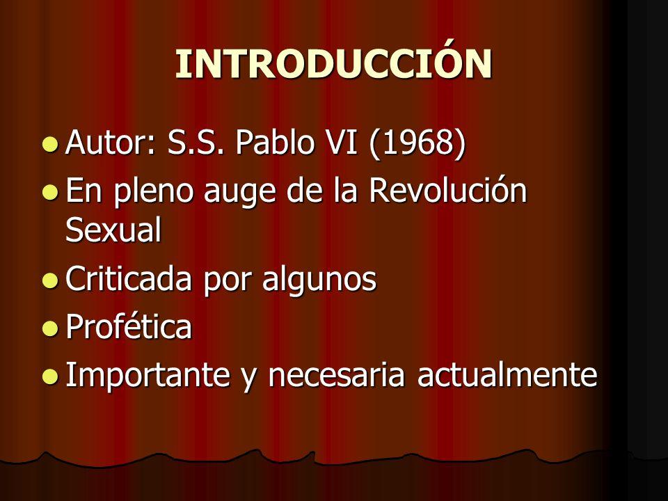 INTRODUCCIÓN Autor: S.S. Pablo VI (1968) Autor: S.S. Pablo VI (1968) En pleno auge de la Revolución Sexual En pleno auge de la Revolución Sexual Criti