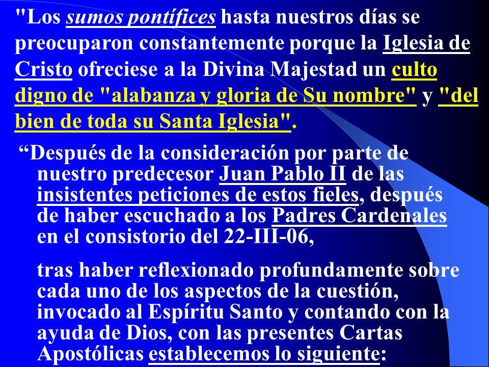 Motu Proprio SUMMORUM PONTIFICUM Disposiciones de Benedicto XVI sobre el uso de la liturgia romana anterior a la reforma de 1970 Leer: Extractos de lo