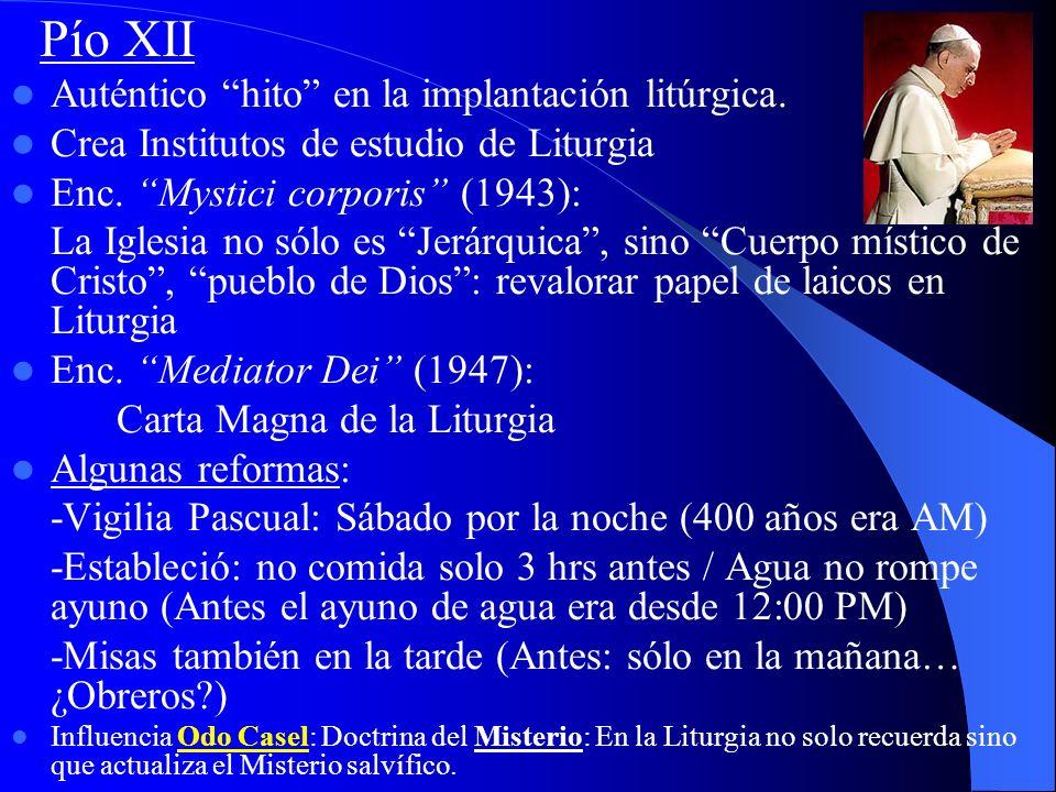 RENOVACIÓN LITÚRGICA (S. XX) S. Pío X Percibe que el pueblo (obreros) están alejados de Liturgia: deben participar. Aprueba el movimiento litúrgico de