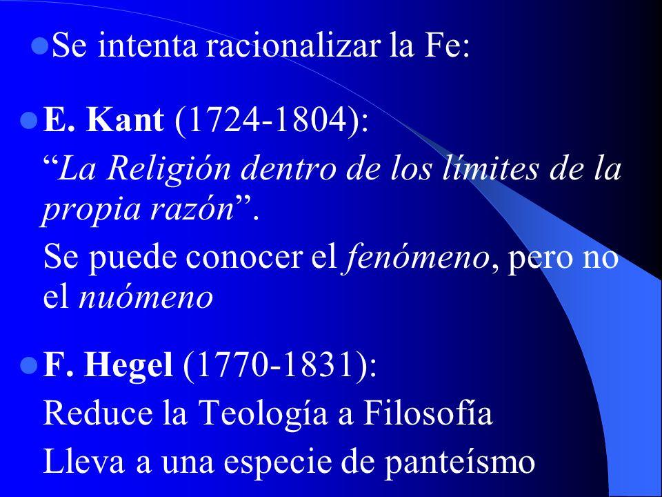 Comenzará con R. Descartes (1596- 1650), al excluir todo influjo de la Fe ante el tribunal de la Razón (Discurso del Método). Se desprecia a la Fe Una