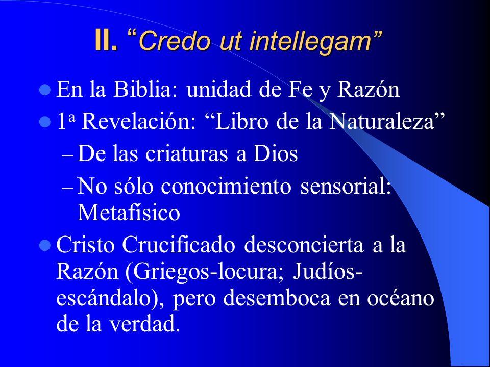I. Revelación de la Sabiduría de Dios Junto al de Razón hay conocimiento de Fe: Revelación: Obras y Palabras... Nos dice: Dios, Nosotros, Volver Vatic