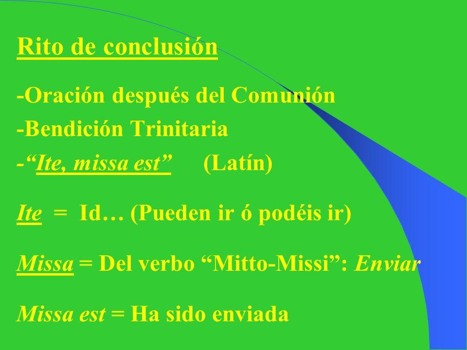 Rito de Comunión (decir los asistentes) -Padrenuestro (Enseñado por Jesucristo) La Paz Comunión (Mandato de Cristo: …tomad y comed todos de él, porque