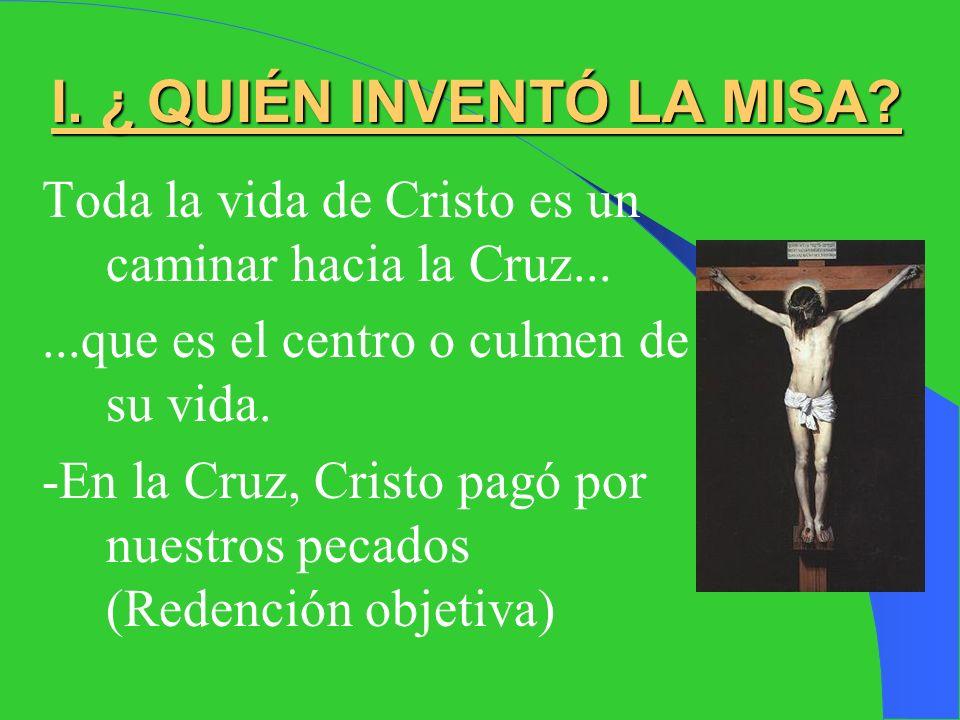 CONTENIDO ¿Quién inventó la Misa? ¿Qué es la Misa? Estructura actual de la Misa La Misa en el siglo II La Misa en el Siglo I ¿Está Cristo presente en