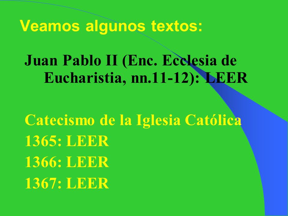 Veamos algunos textos: Juan Pablo II (Enc.