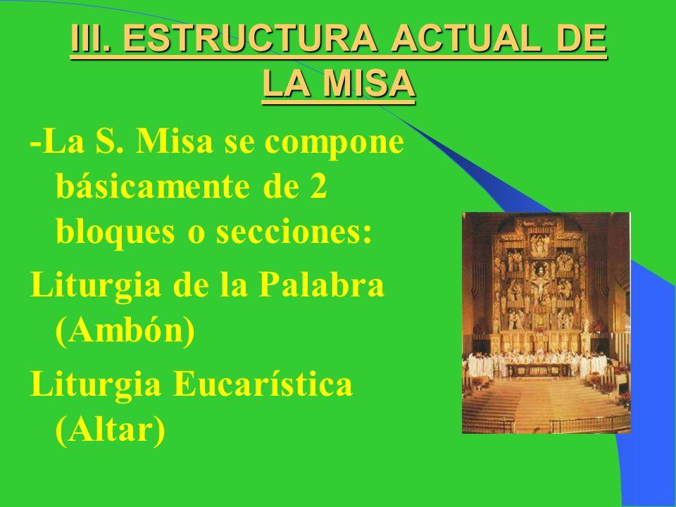 III.ESTRUCTURA ACTUAL DE LA MISA -La S.