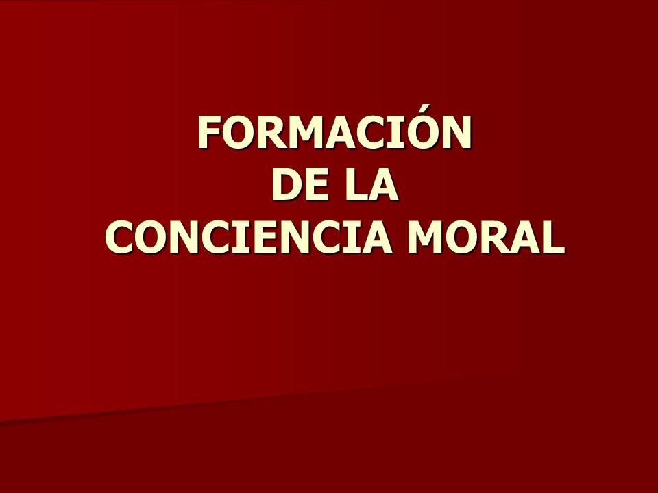 FORMACIÓN DE LA CONCIENCIA MORAL