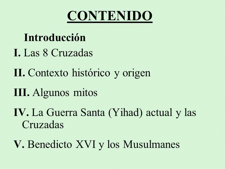 CONTENIDO Introducción I.Las 8 Cruzadas II. Contexto histórico y origen III.