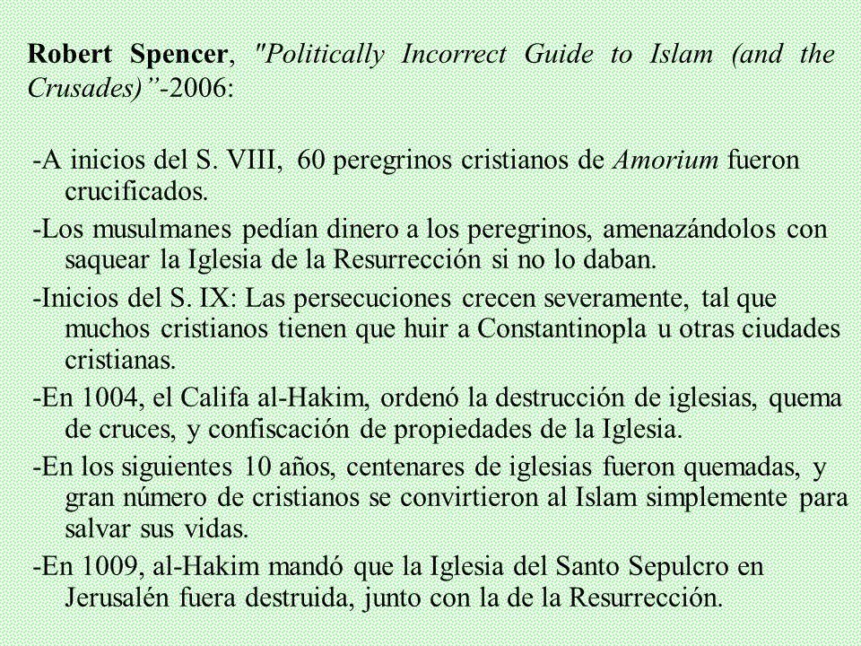 -Se mantuvo en el S. VIII por la tolerancia islámica y a las buenas relaciones de Carlomagno con el califa de Bagdad. -Que el Papa convocara la Cruzad
