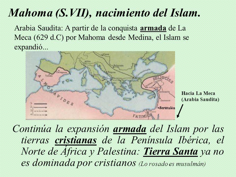 Continúa la expansión armada del Islam por las tierras cristianas de la Península Ibérica, el Norte de África y Palestina: Tierra Santa ya no es dominada por cristianos (Lo rosado es musulmán) Mahoma (S.VII), nacimiento del Islam.