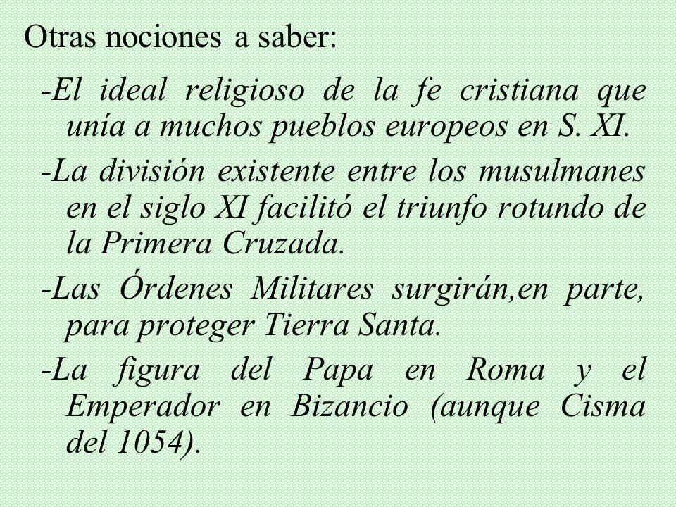 -El ideal religioso de la fe cristiana que unía a muchos pueblos europeos en S.