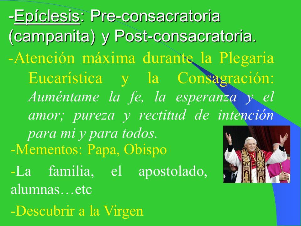 -Distinguir a la Santísima Trinidad: -Señor, ten piedad (Dios Padre) Cristo, ten piedad (Dios Hijo) Señor, ten piedad (Espíritu Santo) -Gloria a Dios