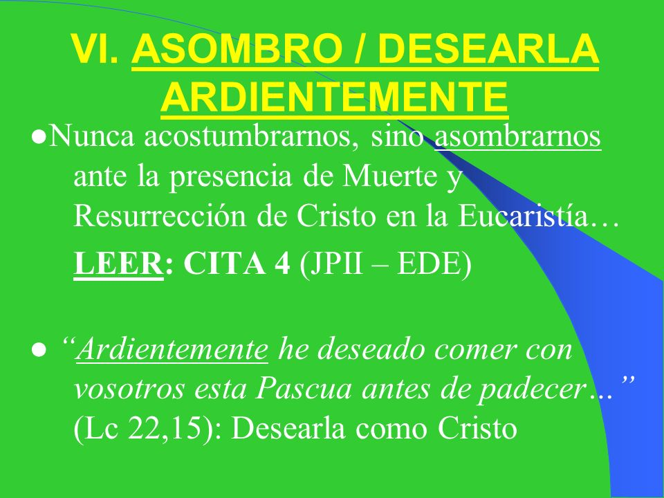 Entre semana: Visita Santísimo: LEER: CITA 3: Es hermoso estar con El... (JP II: EDE n.25,2) Comuniones espirituales Ir a Misa