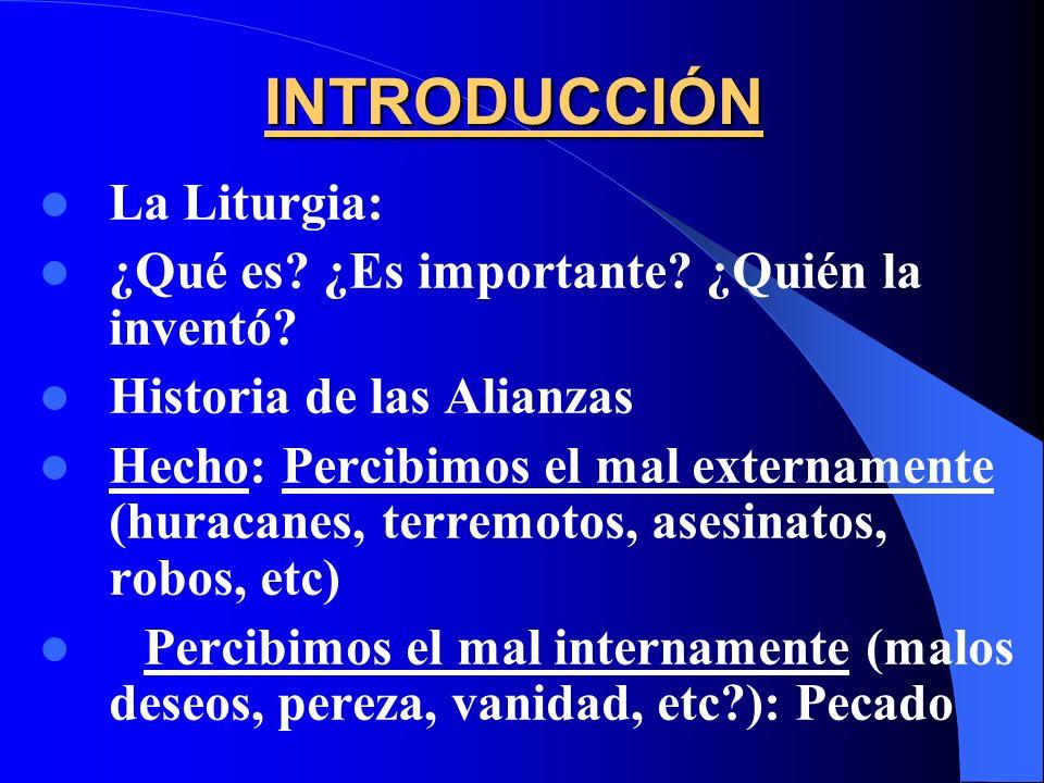 INTRODUCCIÓN La Liturgia: ¿Qué es.¿Es importante.