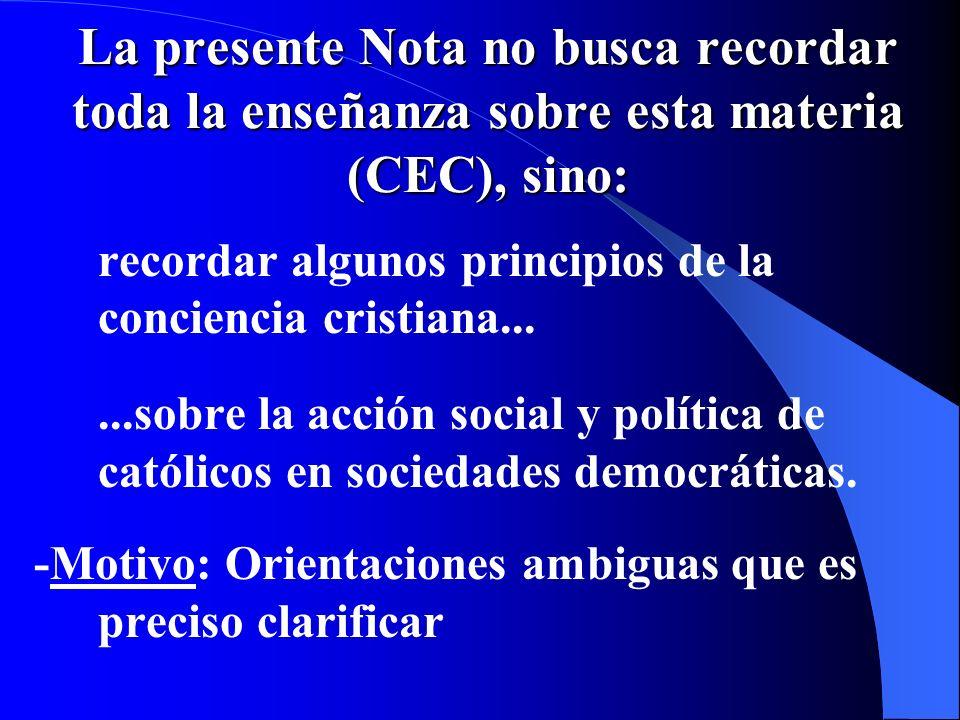 -Por tanto: Los fieles laicos actúan en sus deberes civiles......de acuerdo con su conciencia cristiana, para promover el Bien Común...no pueden desen
