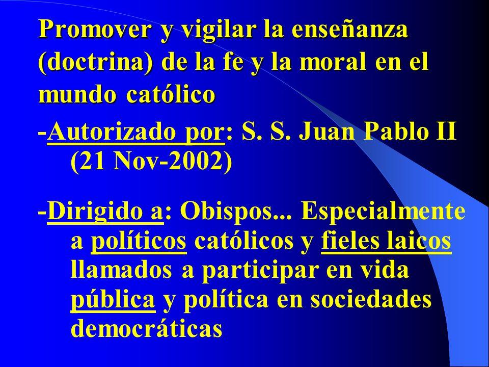 Promover y vigilar la enseñanza (doctrina) de la fe y la moral en el mundo católico -Autorizado por: S.