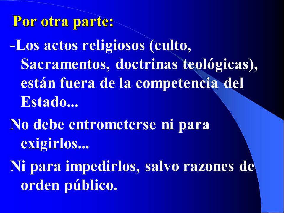 Juan Pablo II ha advertido -Peligro de que una Ley Religiosa se convierta en Ley del Estado o Ley Civil: puede ahogar la libertad religiosa o derechos